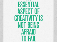 An essential aspect of creativity is not being afraid to fail. Inspirational quote.